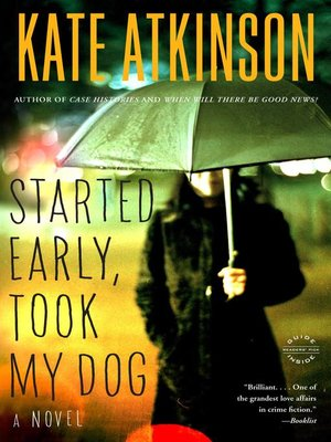 Click this cover for a(n) eBook sample of Started Early, Took My Dog.