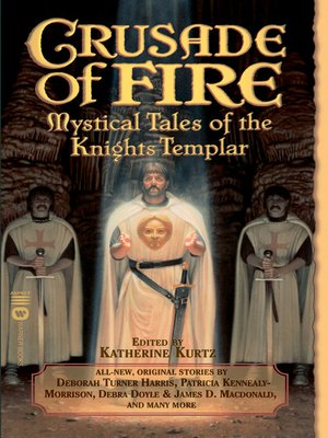Cover of Crusade of Fire: Mystical Tales of the Knights Templar
