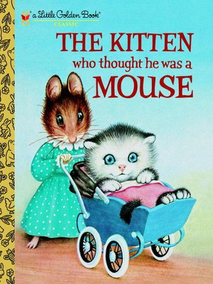 Click this cover for a(n) eBook sample of The Kitten Who Thought He Was a Mouse.