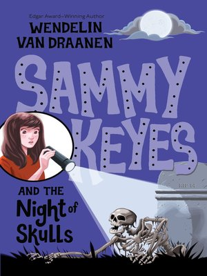 Click this cover for a(n) eBook sample of Sammy Keyes and the Night of Skulls.