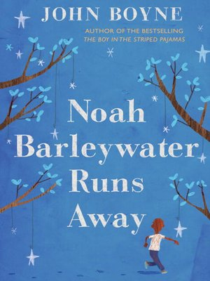Cover of Noah Barleywater Runs Away
