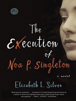 Click this cover for a(n) eBook sample of The Execution of Noa P. Singleton.