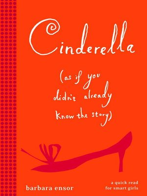Cover of Cinderella (As If You Didn't Already Know the Story)