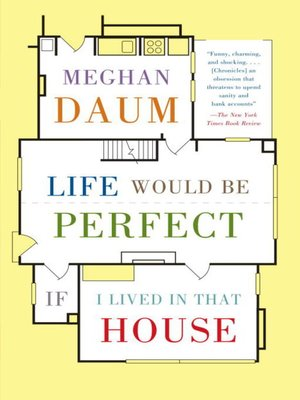 Click this cover for a(n) eBook sample of Life Would Be Perfect If I Lived in That House