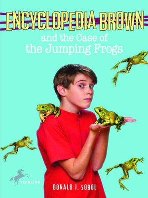 Click this cover for a(n) eBook sample of Encyclopedia Brown and the Case of the Jumping Frogs.