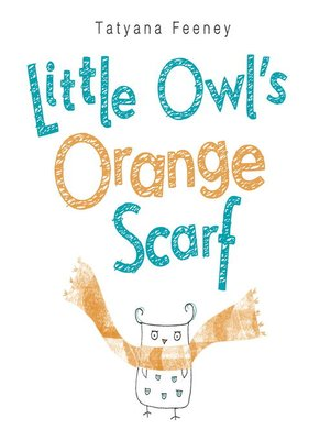 Click this cover for a(n) eBook sample of Little Owl's Orange Scarf
