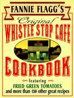 Click this cover for a(n) eBook sample of Fannie Flagg's Original Whistle Stop Cafe Cookbook
