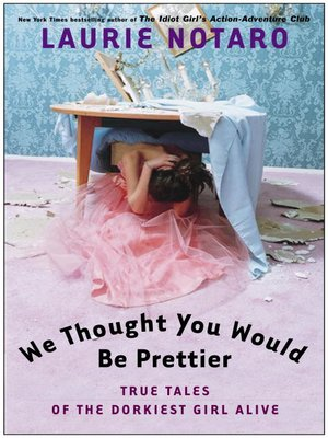 Click this cover for a(n) eBook sample of We Thought You Would Be Prettier.