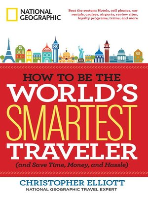 Click this cover for a(n) eBook sample of How to Be the World's Smartest Traveler (and Save Time, Money, and Hassle)