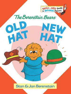 Click this cover for a(n) eBook sample of The Berenstain Bears Old Hat New Hat.