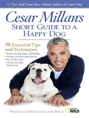 Click this cover for a(n) eBook sample of Cesar Millan's Short Guide to a Happy Dog.