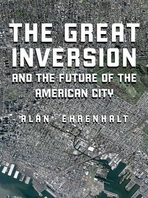 Click this cover for a(n) eBook sample of The Great Inversion and the Future of the American City