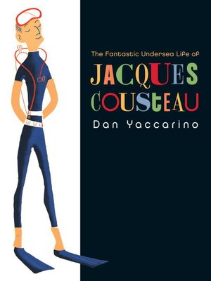 Cover of The Fantastic Undersea Life of Jacques Cousteau