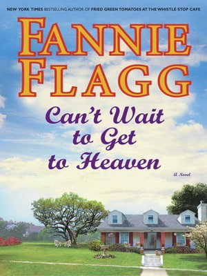 Click this cover for a(n) eBook sample of Can't Wait to Get to Heaven.