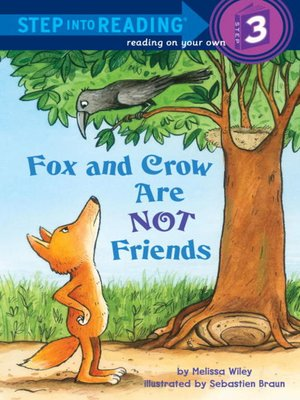 Click this cover for a(n) eBook sample of Fox and Crow Are Not Friends.