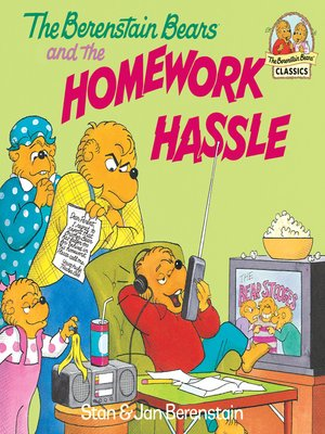 Cover of The Berenstain Bears and the Homework Hassle