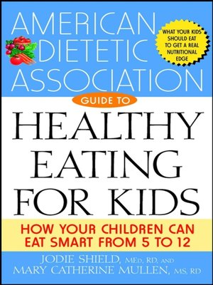 Click this cover for a(n) eBook sample of The American Dietetic Association Guide to Healthy Eating for Kids