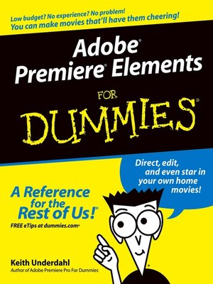 Click this cover for a(n) eBook sample of Adobe Premiere Elements For Dummies.