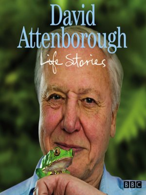 Cover of David Attenborough's Life Stories