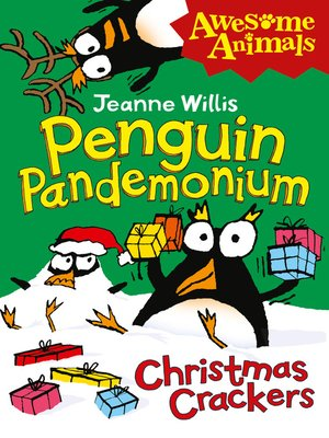 Penguin Pandemonium--Christmas Crackers (Awesome Animals)