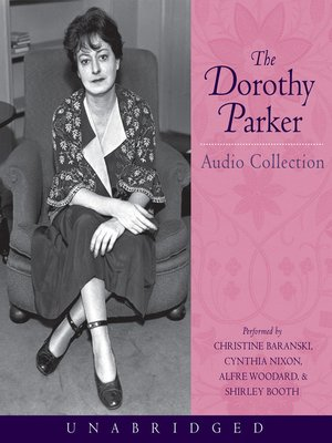 Click this cover for a(n) Audiobook sample of The Dorothy Parker Audio Collection