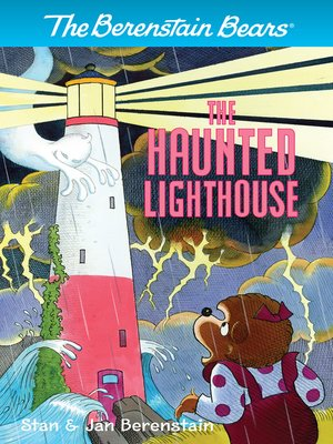 The Berenstain Bears The Haunted Lighthouse