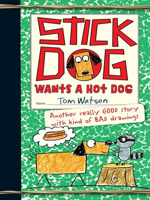 Cover of Stick Dog Wants a Hot Dog