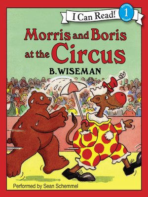 Morris and Boris at the Circus