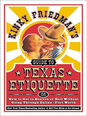 Click this cover for a(n) eBook sample of Kinky Friedman's Guide to Texas Etiquett.