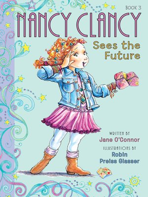 Click this cover for a(n) eBook sample of Nancy Clancy Sees the Future.
