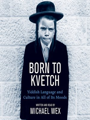 Click this cover for a(n) Audiobook sample of Born To Kvetch