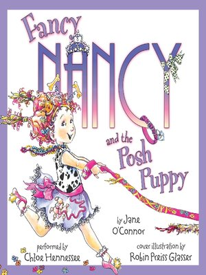 Click this cover for a(n) Audiobook sample of Fancy Nancy and the Posh Puppy.