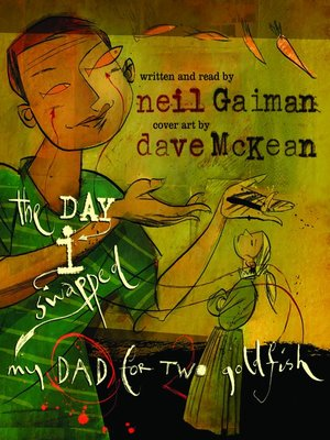 Click this cover for a(n) Audiobook sample of The Day I Swapped My Dad for Two Goldfish