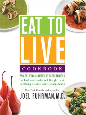 Click this cover for a(n) eBook sample of Eat to Live Cookbook