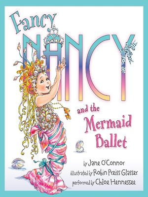 Click this cover for a(n) Audiobook sample of Fancy Nancy and the Mermaid Ballet.