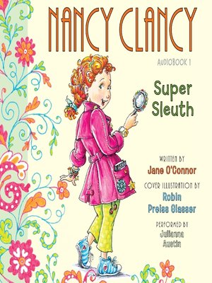 Click this cover for a(n) Audiobook sample of Nancy Clancy, Super Sleuth.