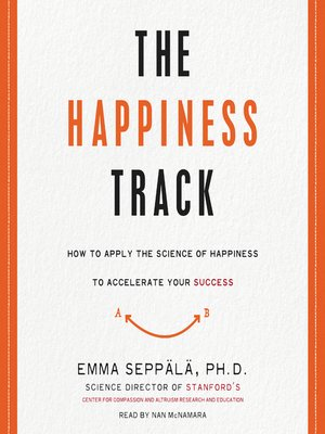 How to Apply the Science of Happiness to Accelerate Your Success - Emma Seppala