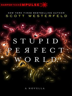 Click this cover for a(n) eBook sample of Stupid Perfect World.