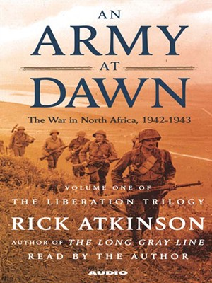 Click this cover for a(n) Audiobook sample of An Army at Dawn: The War in North Africa, 1942-1943.