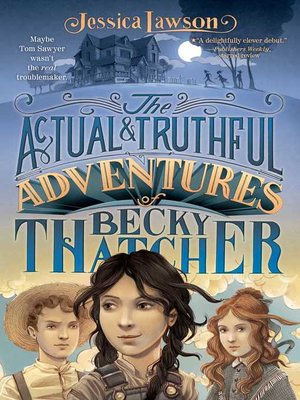 Cover of The Actual & Truthful Adventures of Becky Thatcher