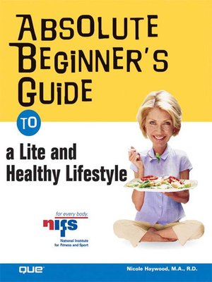 Click this cover for a(n) eBook sample of Absolute Beginner's Guide to a Lite and Healthy Lifestyle