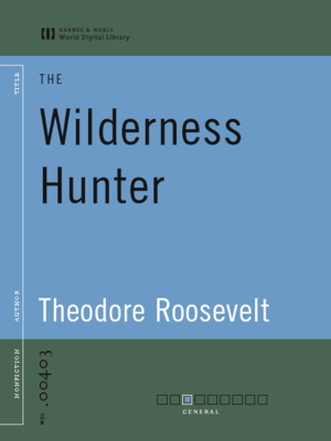Cover of The Wilderness Hunter (World Digital Library Edition)