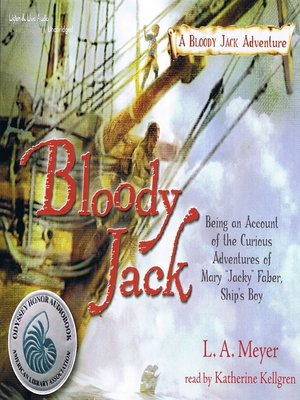 "Click this cover for a(n) Audiobook sample of Bloody Jack: Being an Account of the Curious Adventures of Mary ""Jacky"" Faber, Ship's Boy."