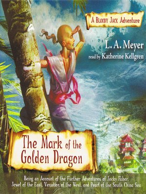 Click this cover for a(n) Audiobook sample of The Mark of the Golden Dragon: Being an Account of the Further Adventures of Jacky Faber, Jewel of the East, Vexation of the West, and Pearl of the South China Sea.