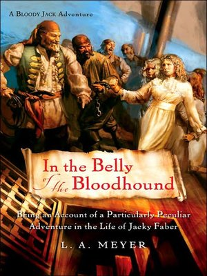 Click this cover for a(n) Audiobook sample of In the Belly of the Bloodhound: Being an Account of a Particularly Peculiar Adventure in the Life of Jacky Faber