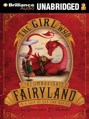 Click this cover for a(n) Audiobook sample of The Girl Who Circumnavigated Fairyland in a Ship of Her Own Making.