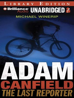 Click this cover for a(n) Audiobook sample of Adam Canfield the Last Reporter.