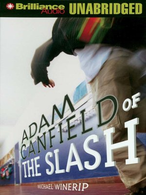 Click this cover for a(n) Audiobook sample of Adam Canfield of the Slash.