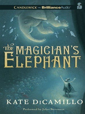 Click this cover for a(n) Audiobook sample of The Magician's Elephant.