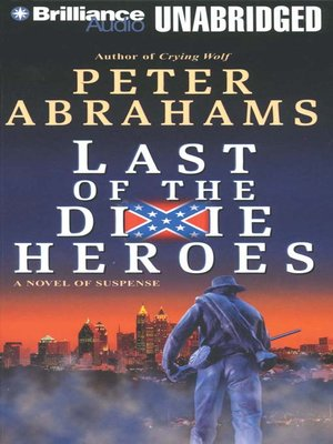 Click this cover for a(n) Audiobook sample of Last of the Dixie Heroes.